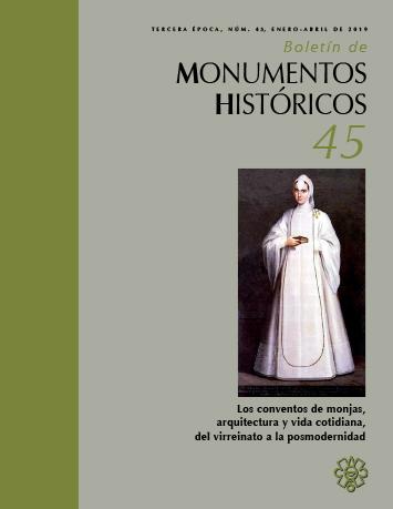 Ver Núm. 45 (2019): Los conventos de monjas, arquitectura y vida cotidiana, del virreinato a la posmodernidad