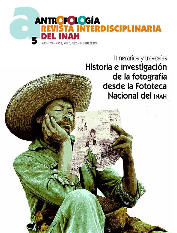 Ver Núm. 5 (2018): Antropología. Revista Interdisciplinaria del INAH