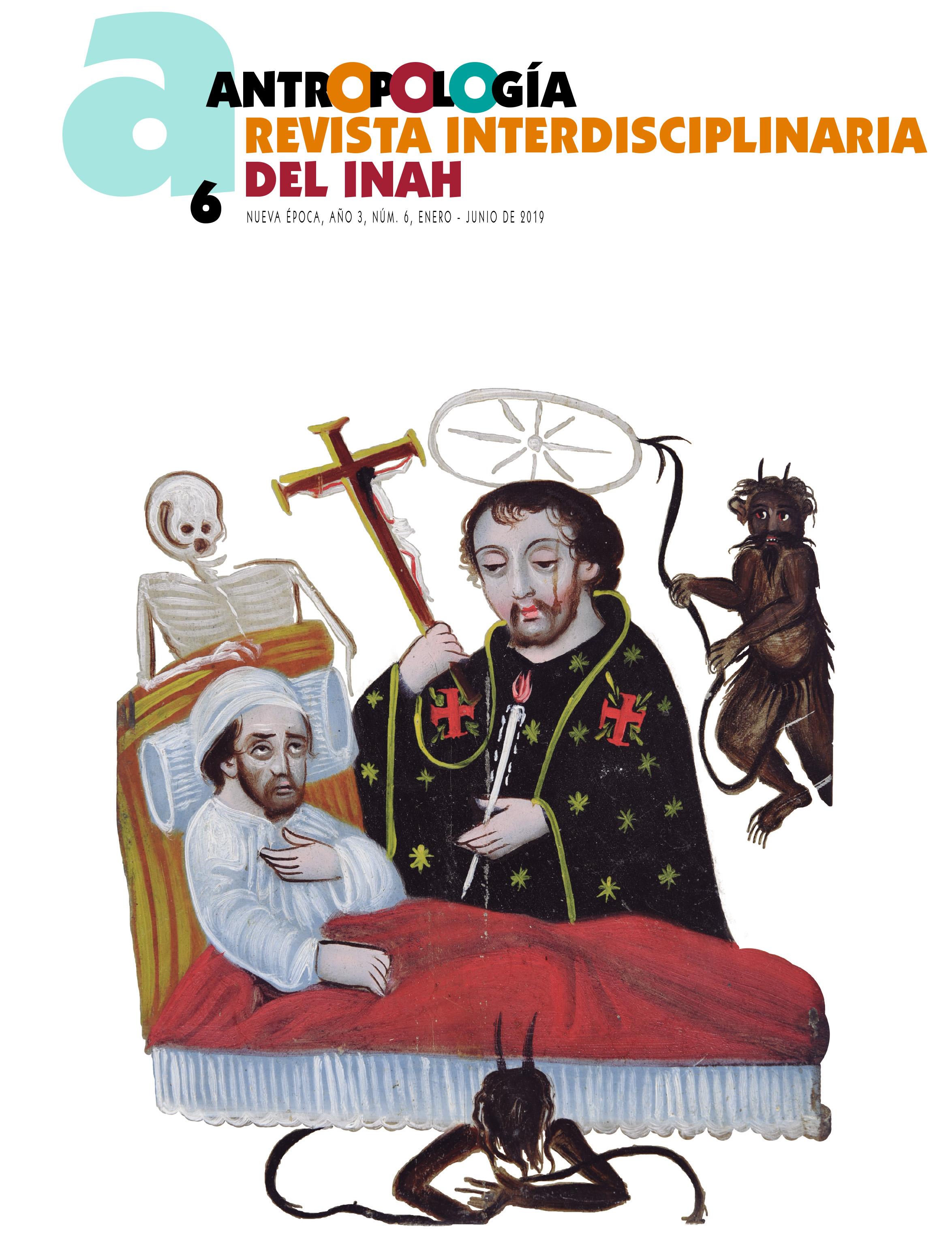 Ver Núm. 6 (2019): Antropología. Revista Interdisciplinaria del INAH