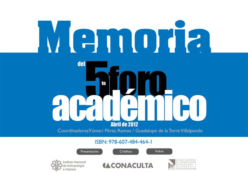 Ver Núm. 5 (2012): Memoria 5° Foro Académico 2012