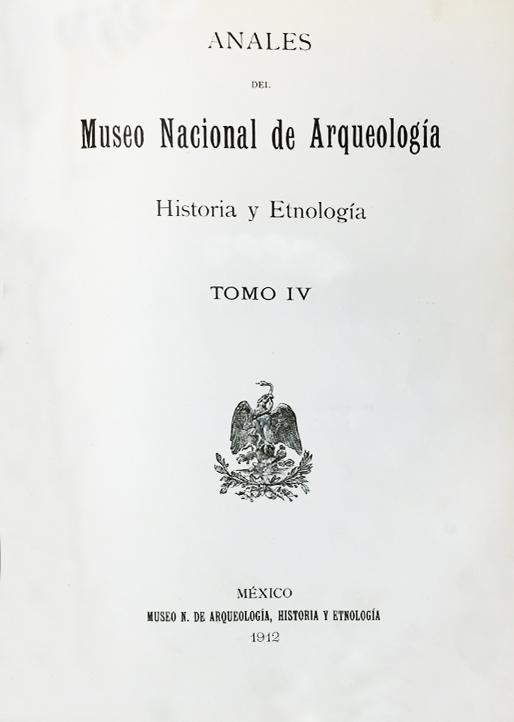 Ver 1912: Tercera época (1909-1915) Tomo IV. Anales del Museo Nacional de Arqueología, Historia y Etnología