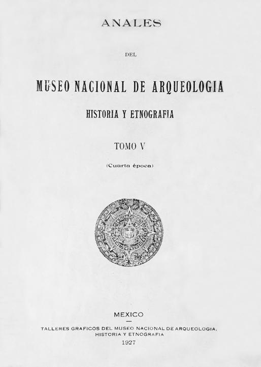 Ver 1927: Cuarta época (1922-1933) Tomo V. Anales del Museo Nacional de Arqueología, Historia y Etnografía