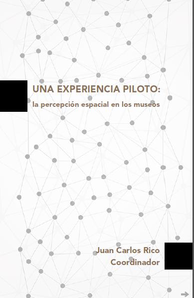 Ver UNA EXPERIENCIA PILOTO: la percepción espacial en los museos