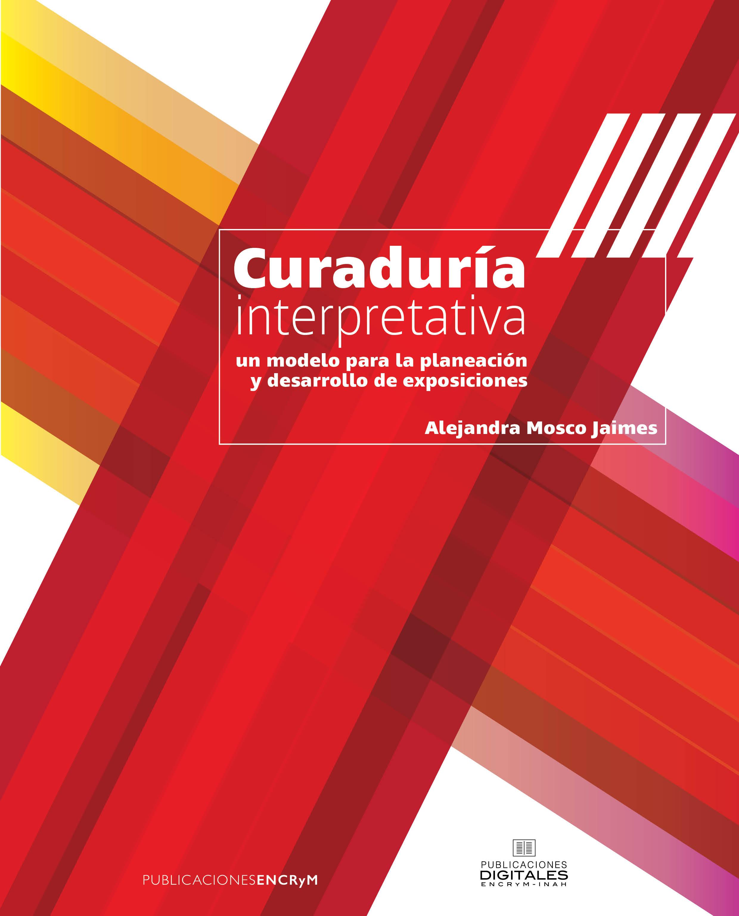 Ver Curaduría interpretativa, un modelo para la planeación y desarrollo de exposiciones