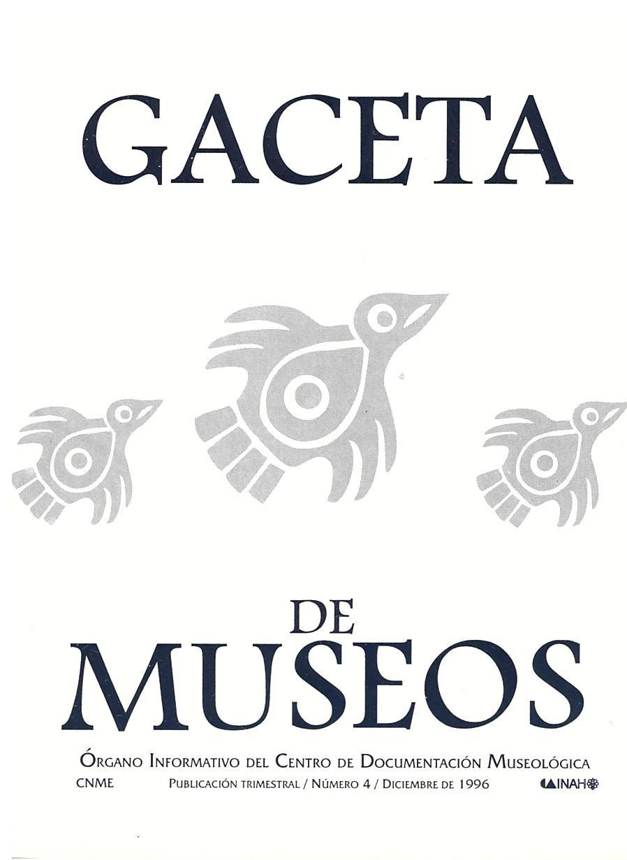 Ver Núm. 4 (1996): Gaceta de Museos